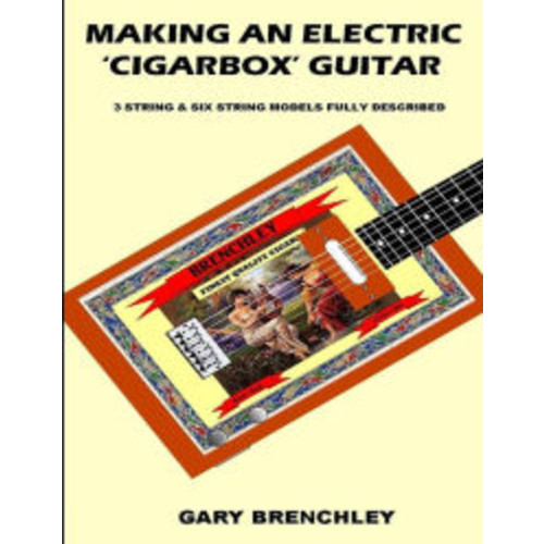 Making an Electric 'Cigarbox' Guitar