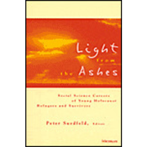 Light from the Ashes: Social Science Careers of Young Holocaust Refugees and Survivors