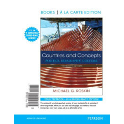 Countries and Concepts: Politics, Geography, Culture, Books a la Carte Edition Plus REVEL -- Access Card Package / Edition 13