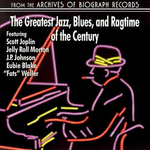 The Greatest Jazz, Blues, and Ragtime of the Century [CD]