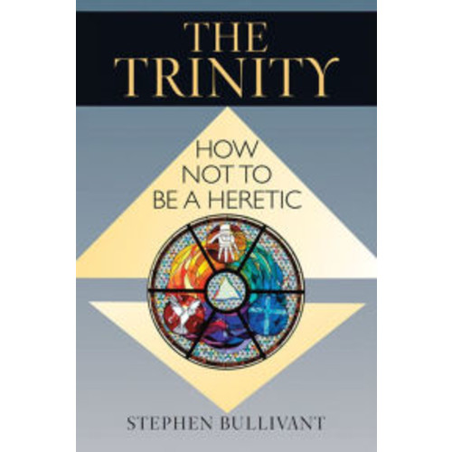 Trinity, The: How Not to Be a Heretic