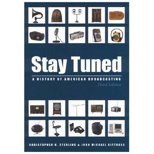 Stay Tuned : A History of American Broadcasting (Hardcover)