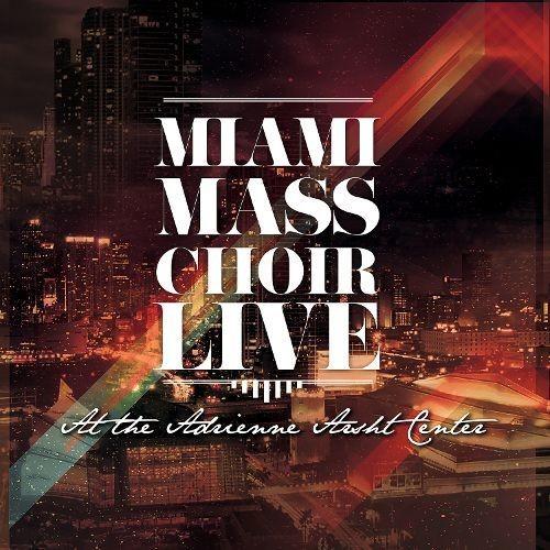 Miami Mass Choir Live at the Adrienne Arsht Center