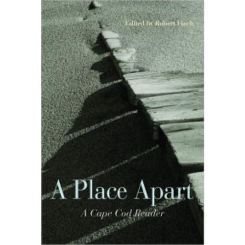 A Place Apart: A Cape Cod Reader