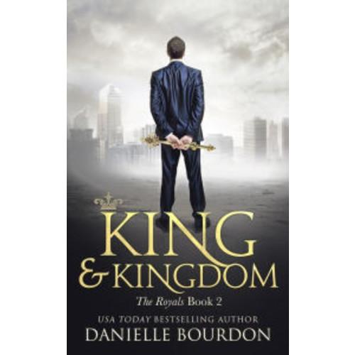 King and Kingdom (Royals Series #2)