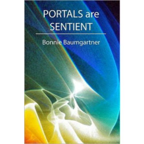 PORTALS Are SENTIENT