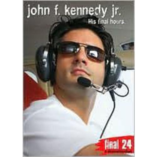 John Kennedy, Jr.: Final 24 - His Final Hours