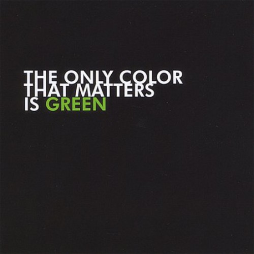 The Only Color That Matters Is Green [CD] [PA]