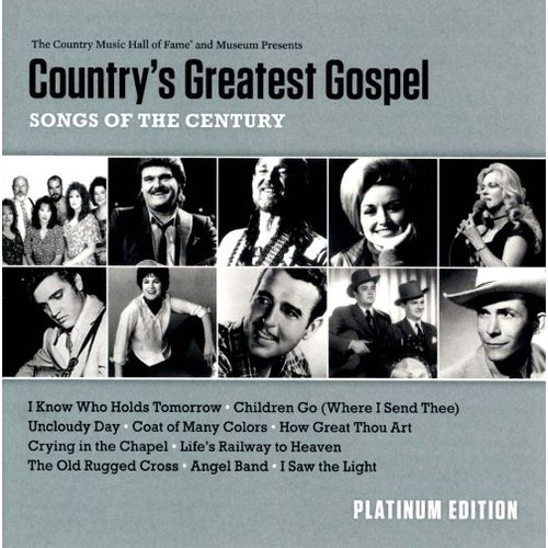 Country's Greatest Gospel Songs of the Century: Platinum Edition [CD]