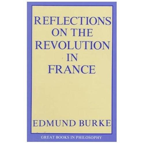 Reflections on the Revolution in France Burke, Edmund/ Pocock, J. G. A.