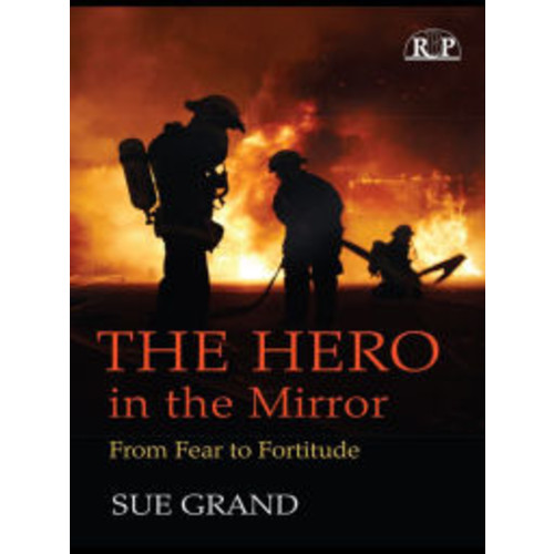 The Hero in the Mirror: From Fear to Fortitude / Edition 1