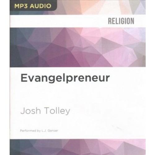 Evangelpreneur : How Biblical Free Enterprise Can Empower Your Faith, Family, and Freedom (MP3-CD) (Josh