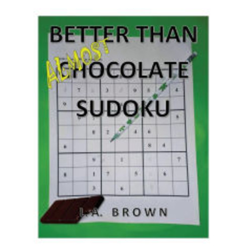 Almost Better Than Chocolate Sudoku: 300 puzzles for every level of expertise