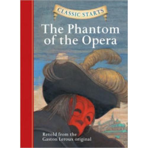 The Phantom of the Opera (Classic Starts Series)