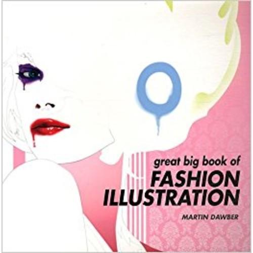 Great Big Book of Fashion Illustration