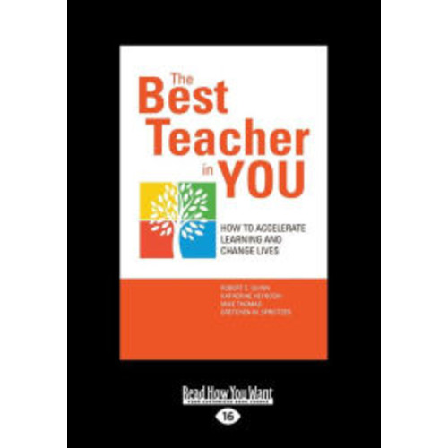 The Best Teacher in You: How to Accelerate Learning and Change Lives (Large Print 16pt)