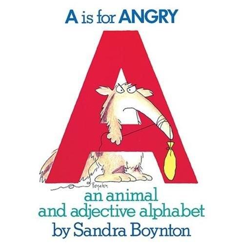 A is for Angry: An Animal and Adjective Alphabet Sandra Boynton|Boynton, Sandra