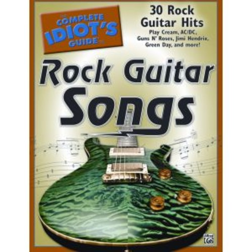 Alfred The Complete Idiot's Guide to Rock Guitar Songs