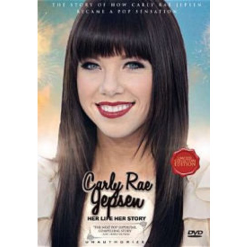 Carly Rae Jepson: Her Life, Her Story
