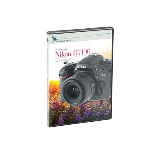 Blue Crane Digital BC153 Introduction to The Nikon D7100: Basic Controls