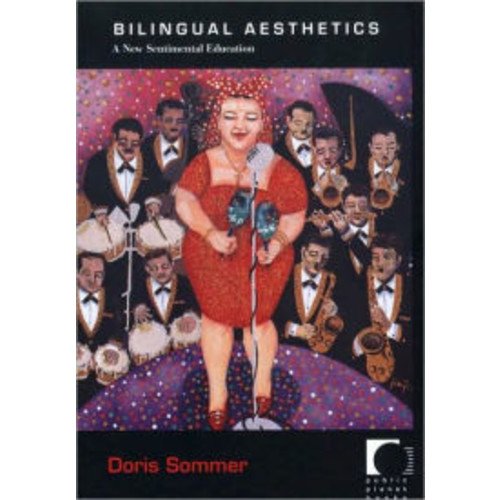 Bilingual Aesthetics: A New Sentimental Education