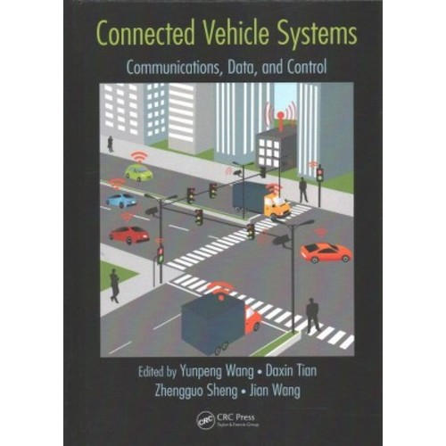 Connected Vehicle Systems : Communication, Data, and Control (Hardcover) (Yunpeng Wang & Daxin Tian &