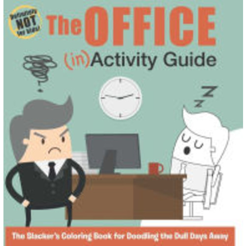 The Office (IN)Activity Guide: The Slacker's Coloring Book for Doodling the Dull Days Away