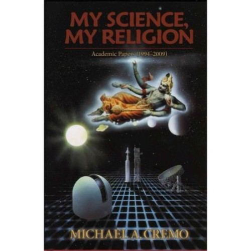 My Science, My Religion: Academic Papers 1994-2009