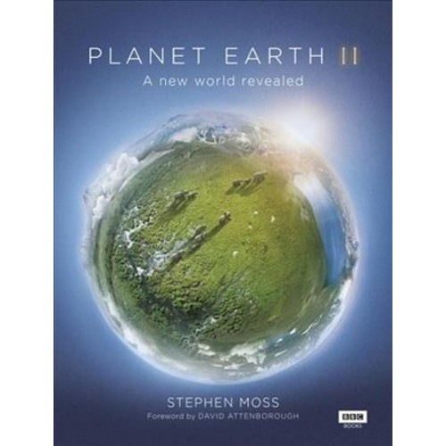 Planet Earth II : A New World Revealed (Hardcover) (Stephen Moss)