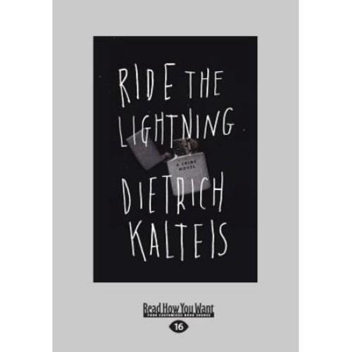 Ride the Lightning: A Crime Novel (Large Print 16pt)