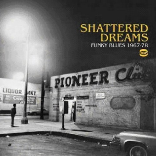 Shattered Dreams: Funky Blues 1967-1978 - Various - CD