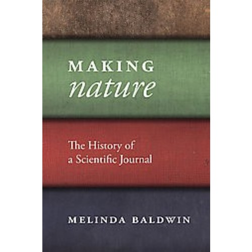 Making Nature: The History of a Scientific Journal (Hardcover)