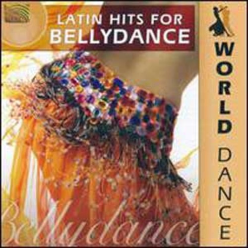 World Dance: Latin Hits for Bellydance By Various Artists (Audio CD)