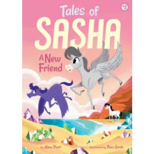 A New Friend (Tales of Sasha Series #3)