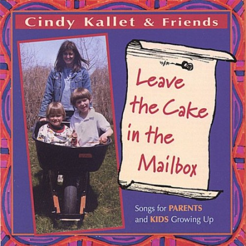 Leave the Cake in the Mailbox (Songs for Parents and Kids Growing Up) [CD]