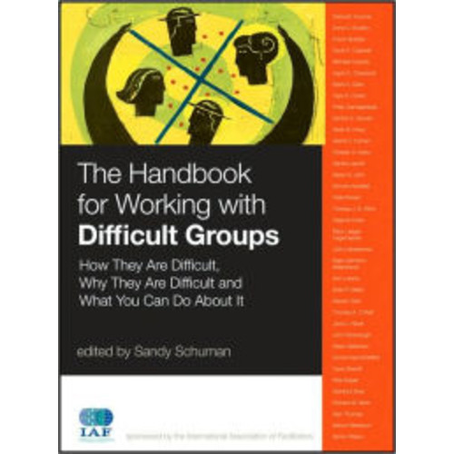 The Handbook for Working with Difficult Groups: How They Are Difficult, Why They Are Difficult and What You Can Do About It / Edition 1