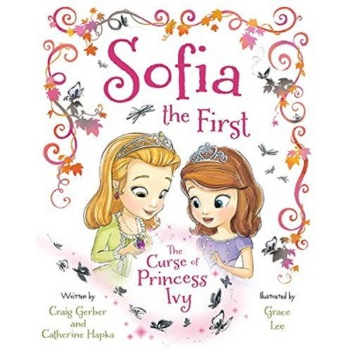 Sofia the First The Curse of Princess Ivy (Song Download, Poster & Stickers) (Hardcover) by Cathering Hapka