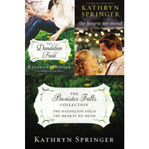 The Banister Falls Collection: The Dandelion Field and The Hearts We Mend