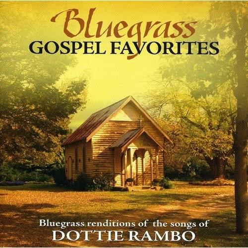 Bluegrass Gospel Favorites: Songs of Dottie Rambo [CD]