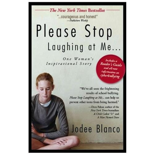 Please Stop Laughing At Me... One Womans Inspirational True Story Please Stop Laughing At Me...