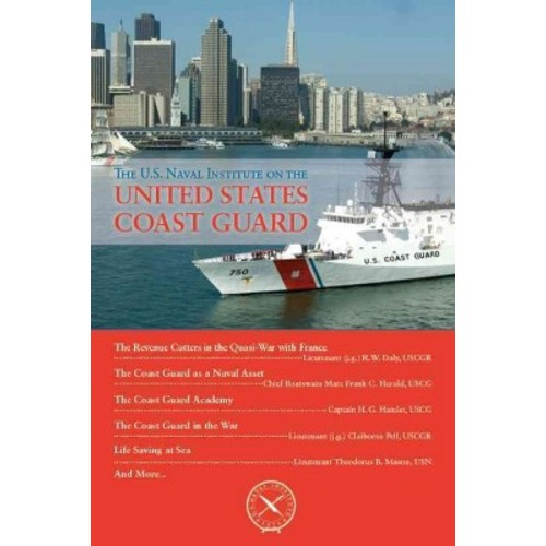 The U.S. Naval Institute on the United States Coast Guard (Paperback)