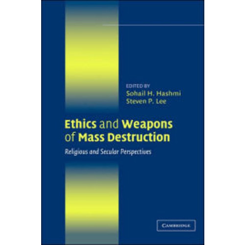 Ethics and Weapons of Mass Destruction: Religious and Secular Perspectives