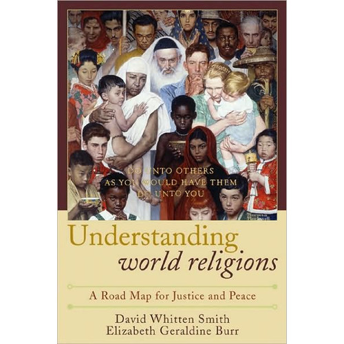 Understanding World Religions: A Road Map for Justice and Peace / Edition 1