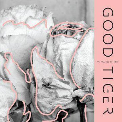 Good Tiger - We Will All Be Gone (CD)