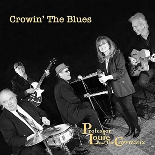 Professor Louie & Th - Crowin The Blues (CD)