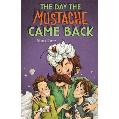 The Day the Mustache Came Back (Hardcover)