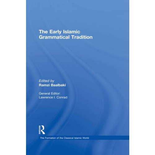 The Early Islamic Grammatical Tradition / Edition 1