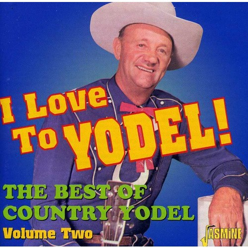 I Love To Yodel!: The Best Of Country Yodel, Vol. 2 [CD]