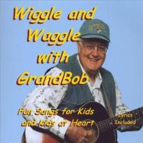 Wiggle and Waggle With Grandbob [CD]