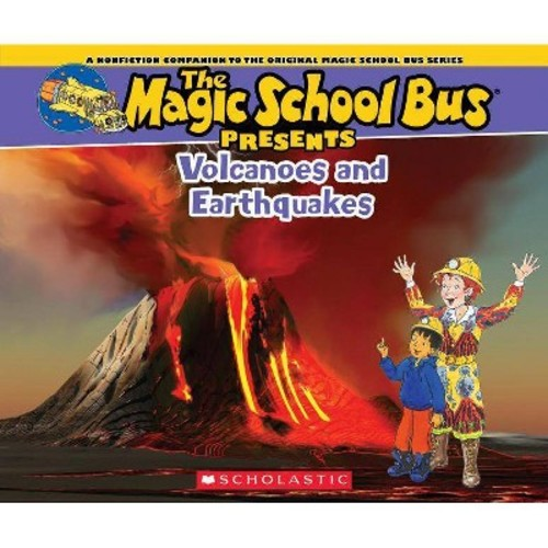 Volcanoes and Earthquakes: A Nonfiction Companion to the Original Magic School Bus Series
